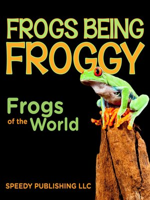 cover image of Frogs Being Froggy
